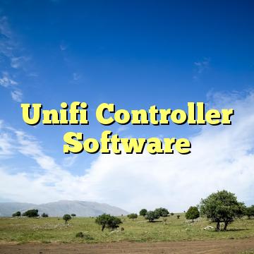 Unifi Controller Software