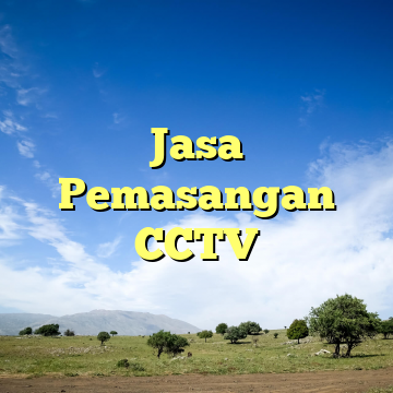 Jasa Pemasangan CCTV